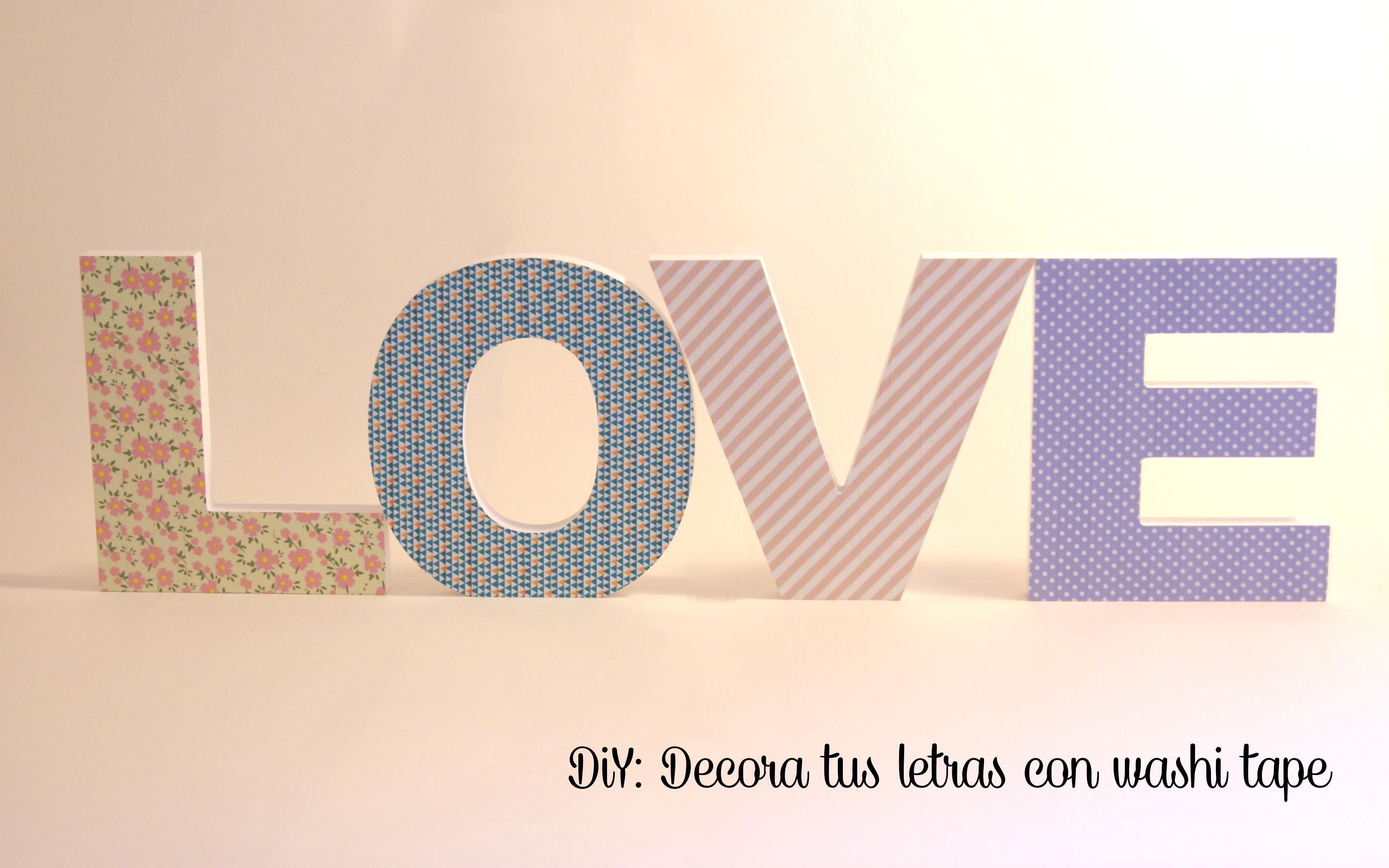 Diy decora tus letras con washi tape mi boda diy - Como decorar con washi tape ...